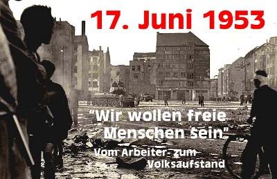 17. Juni 1953 und 2013 sind 60 Jahre nicht genug Zeit gewesen???